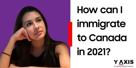 Immigrate to Canada in 2021