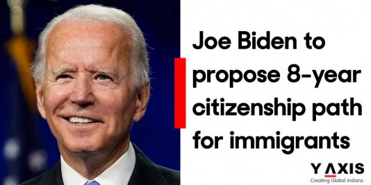 Joe Biden to propose 8-year citizenship path for immigrants