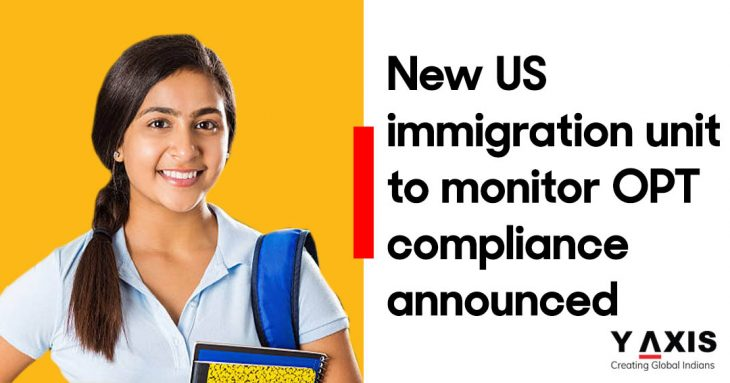 New US immigration unit to monitor OPT compliance announced