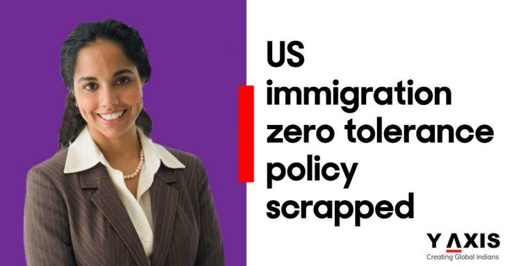 US immigration zero tolerance policy scrapped