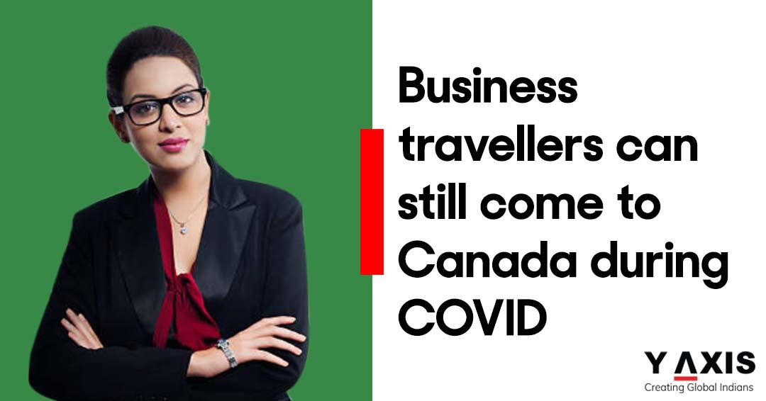 Business travellers can still come to Canada during COVID