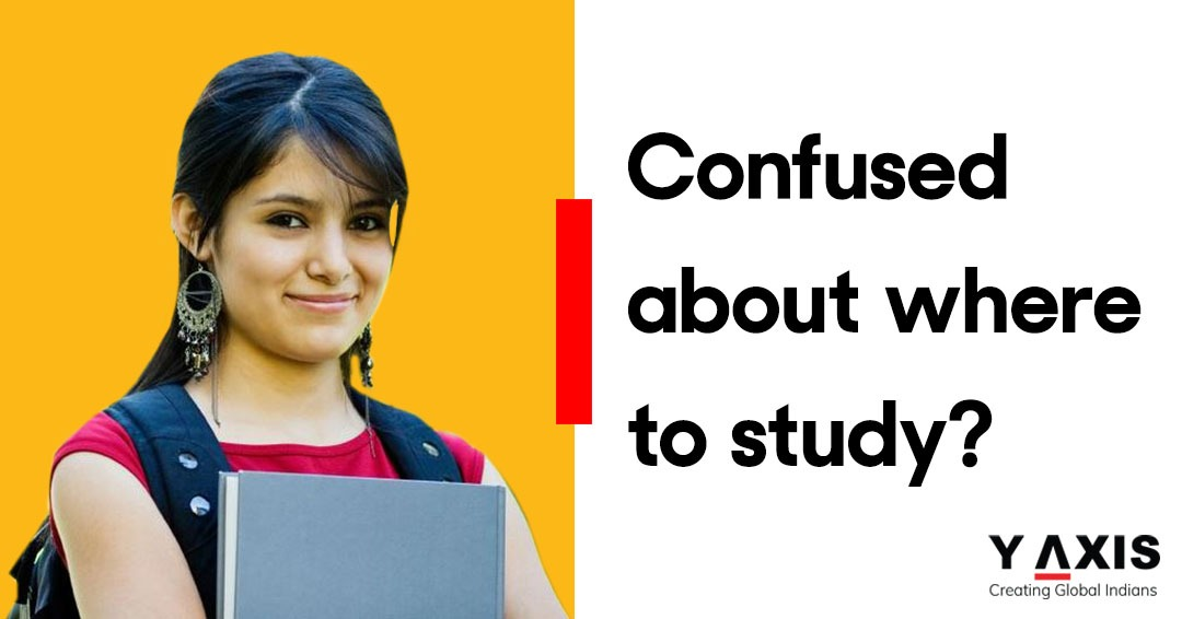 Confused about where to study