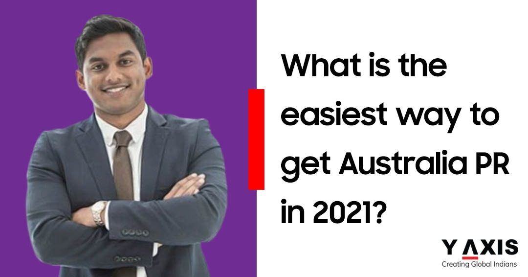 What is the easiest way to get Australia PR in 2021
