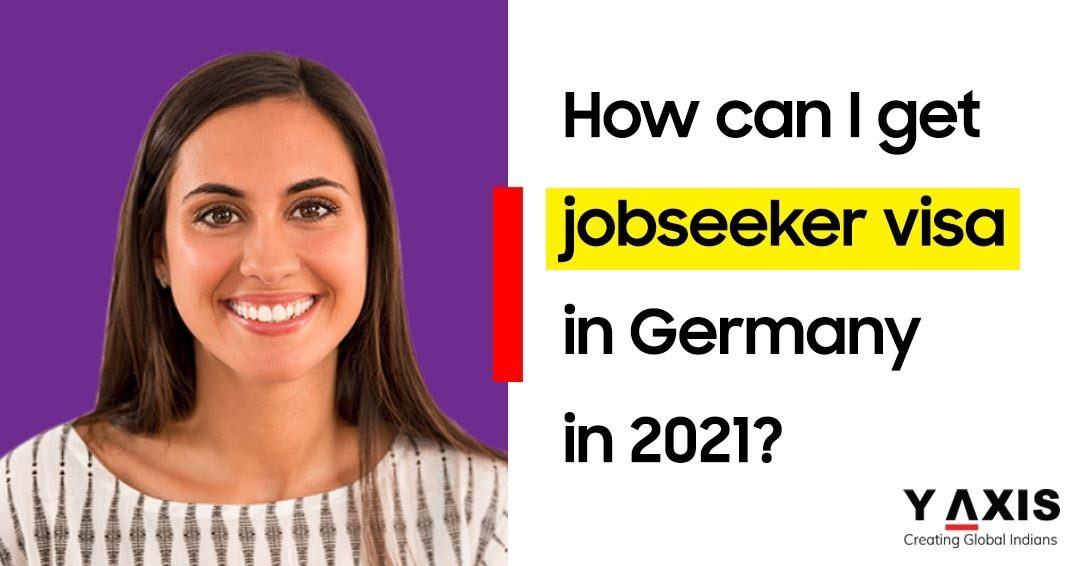 How can I get job seeker visa in Germany in 2021
