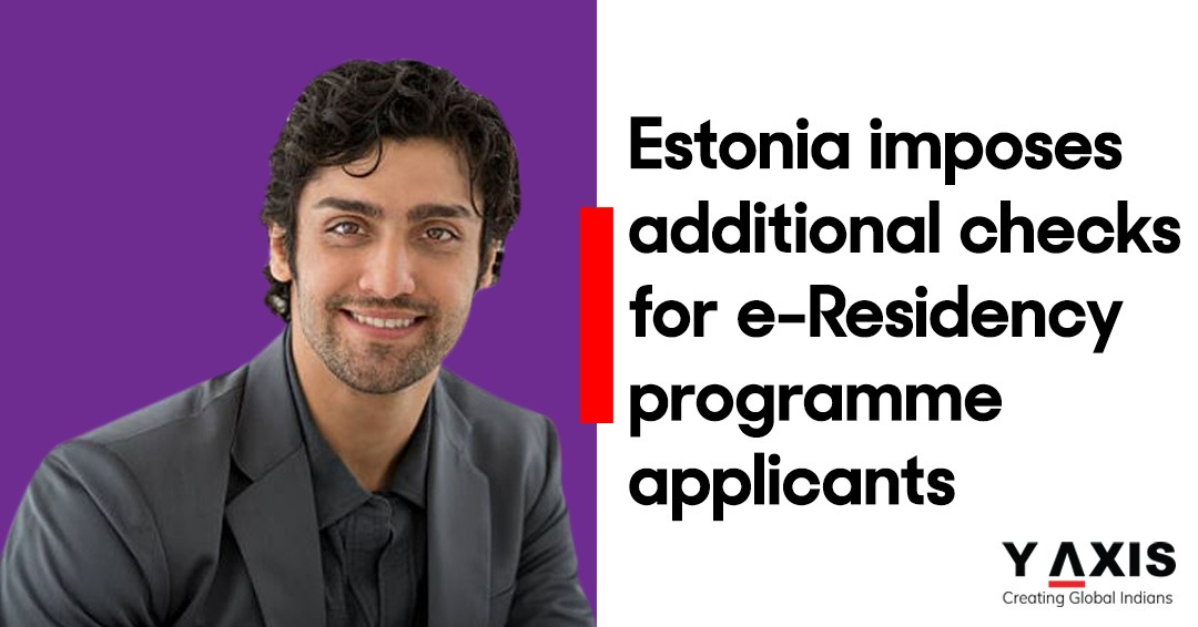 Estonia imposes additional checks for e-Residency programme applicants
