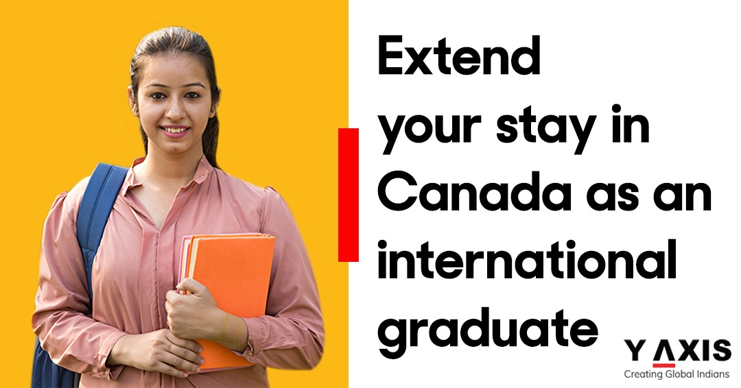 Extend your stay in Canada as an international graduate