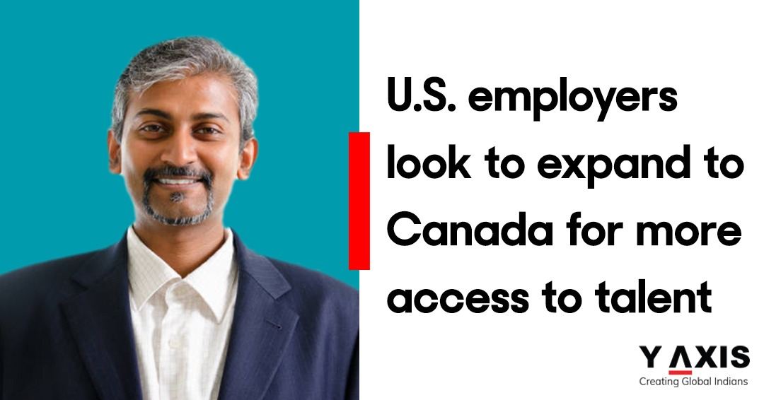 U.S. employers look to expand to Canada for more access to talent