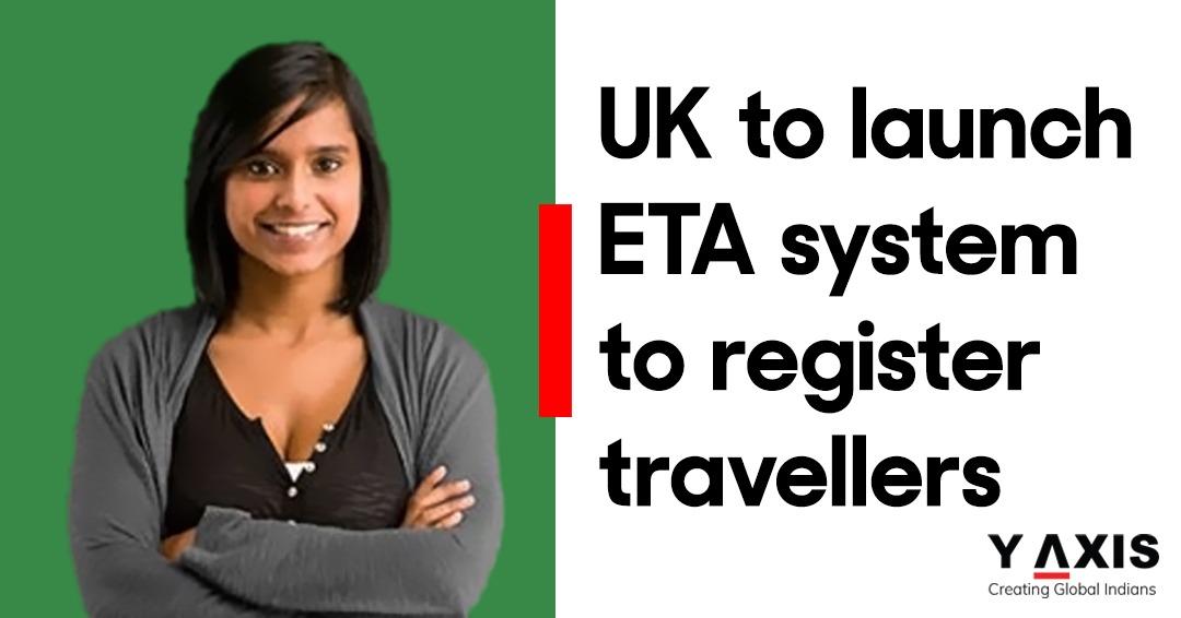 UK govt. plans to launch new ETA system