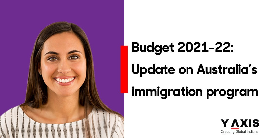 Australia's treats migration as a priority in the 2021-22 budget