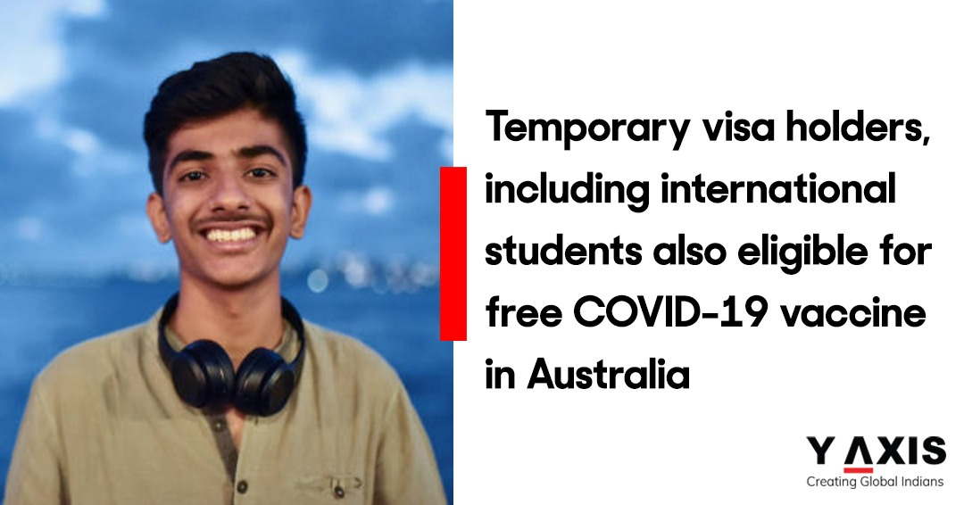 Temporary visa holders, including international students also eligible for free COVID-19 vaccine in Australia