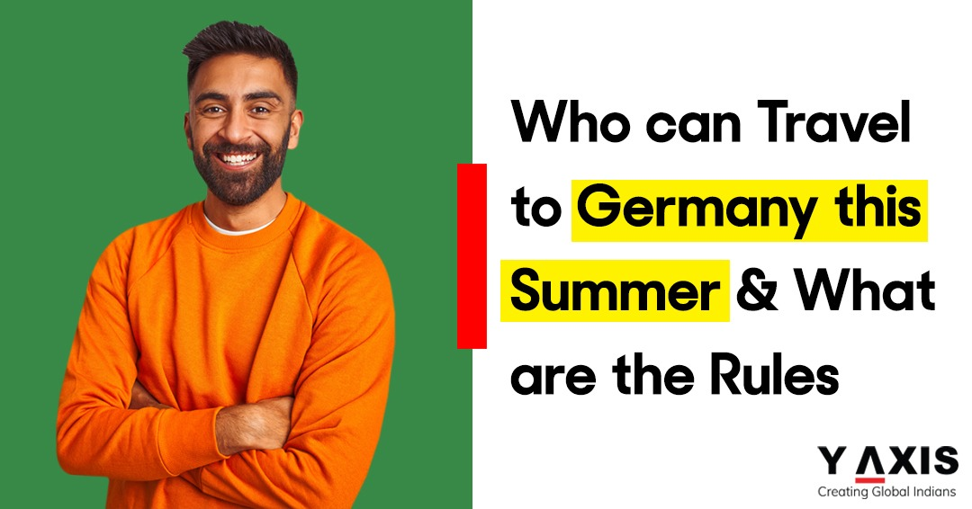 Who can Travel to Germany this Summer _ What are the Rules