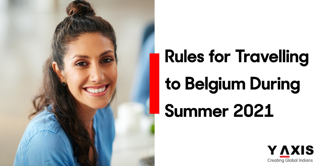 Rules for Travelling to Belgium During Summer 2021