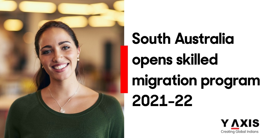 South Australia opens skilled migration program 2021-22