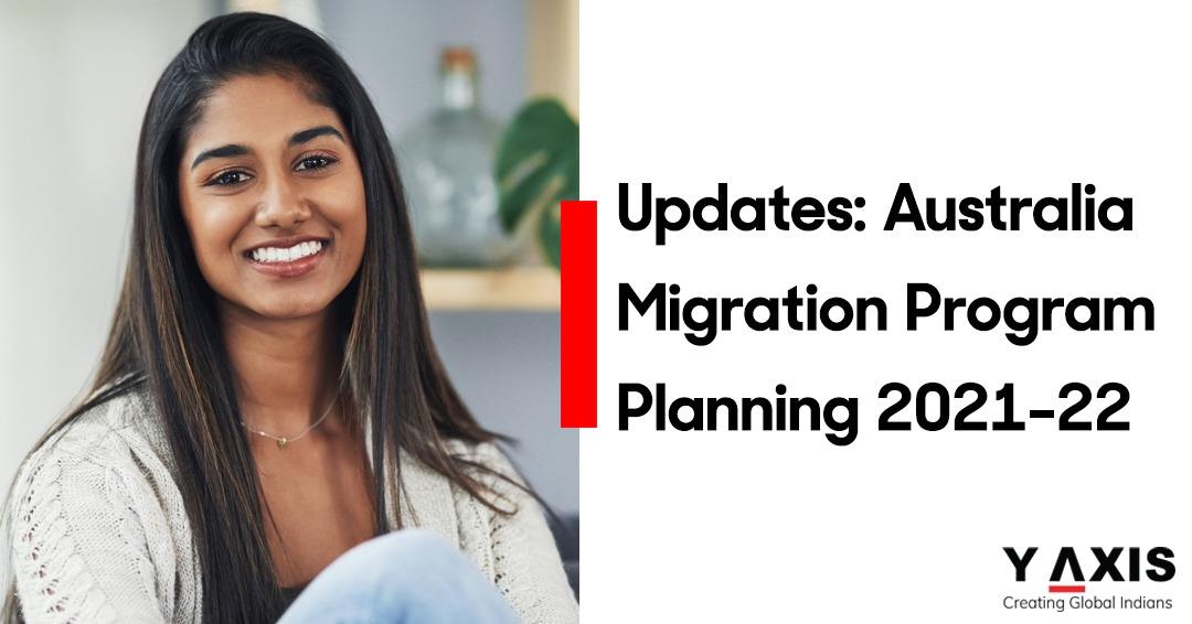 Updates Australia Migration Program Planning 2021-22