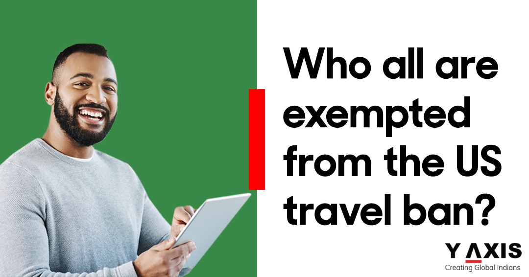 Who all are exempted from the US travel ban