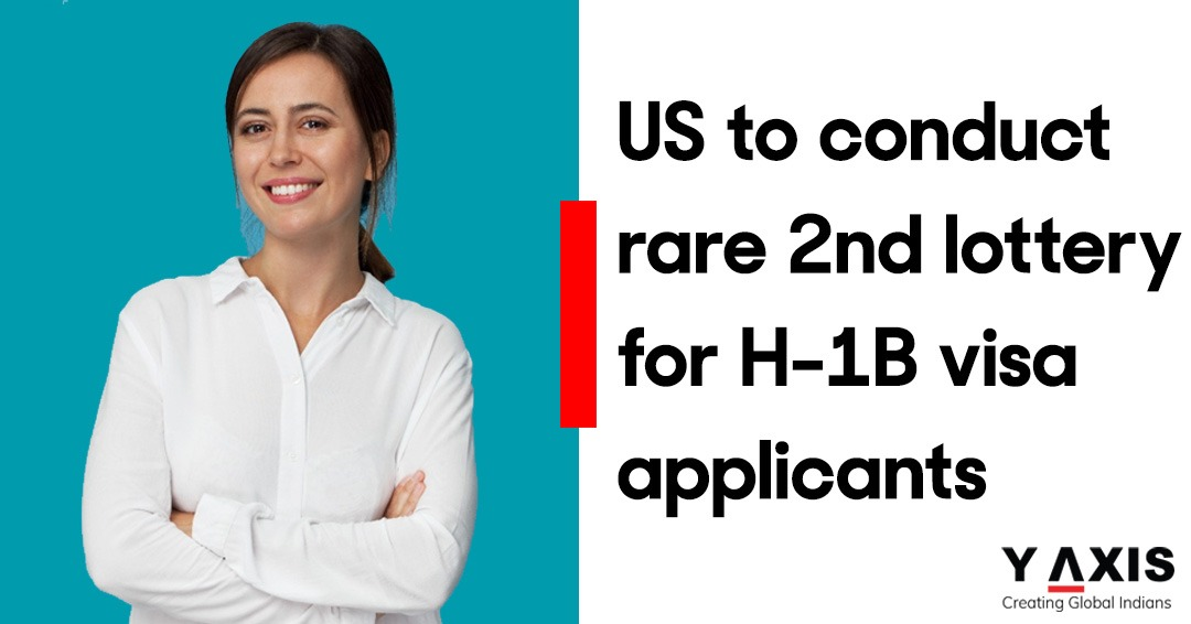 US to conduct rare 2nd lottery for H-1B visa applicants