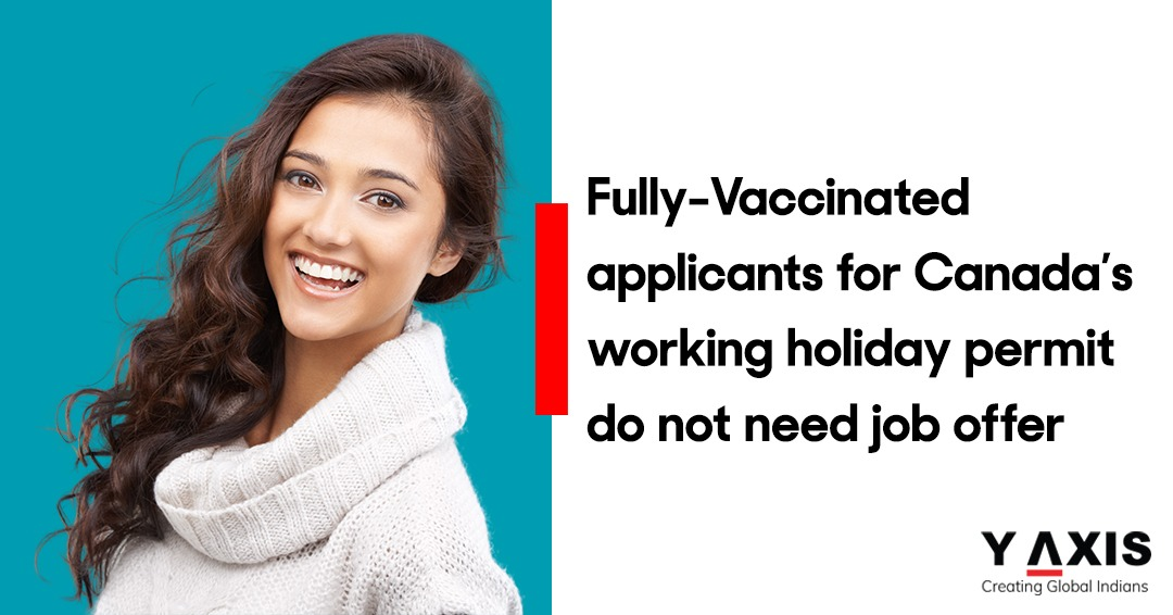 Fully-Vaccinated applicants for Canada's working holiday permit do not need job offer
