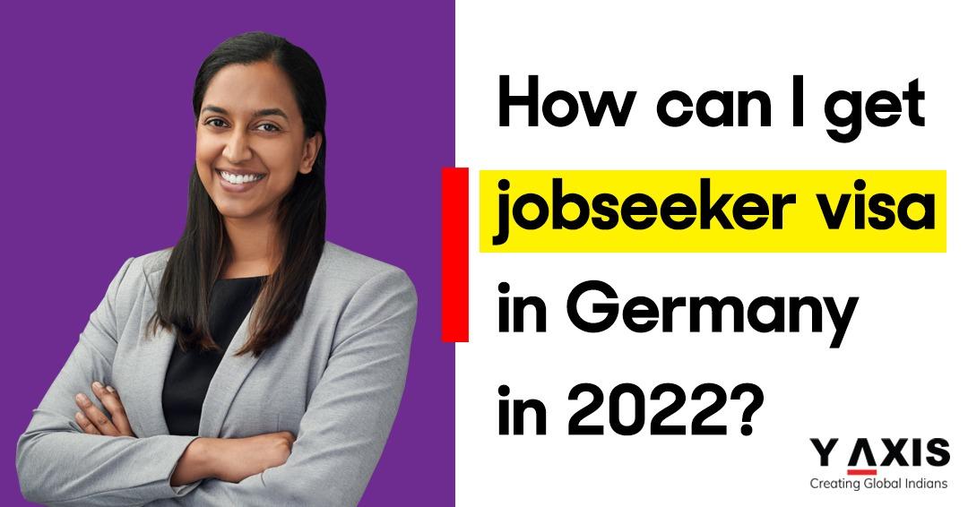 How can I get job seeker visa in Germany in 2022