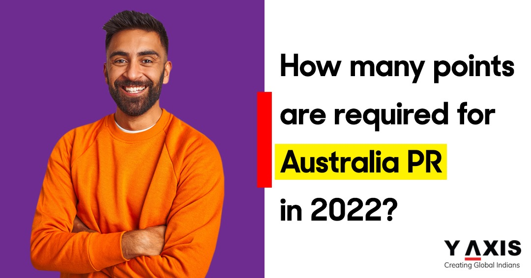 How many points are required for Australia PR in 2022