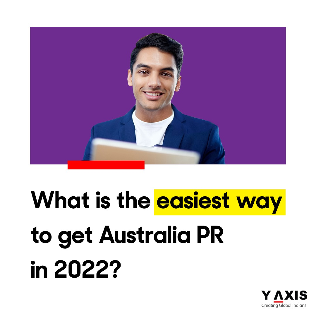 What is the easiest way to get Australia PR in 2022