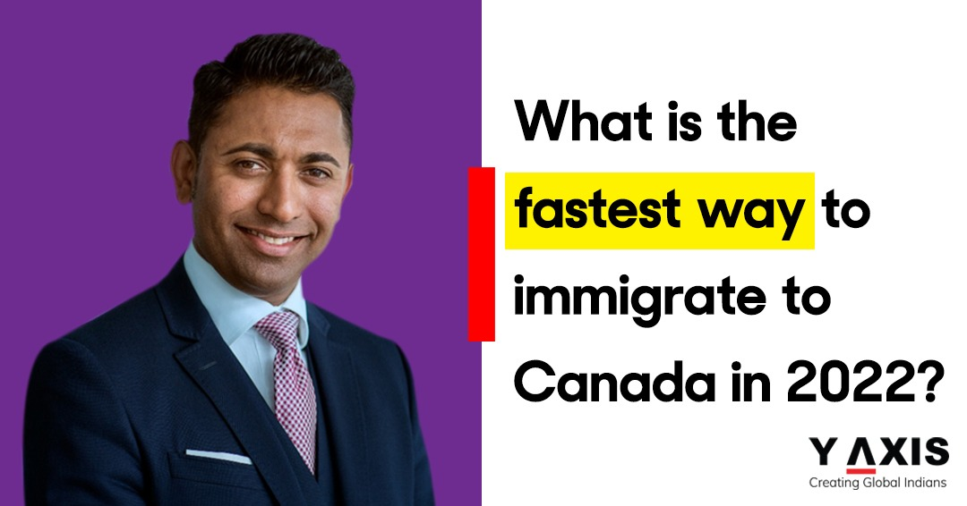 What is the fastest way to immigrate to Canada in 2022