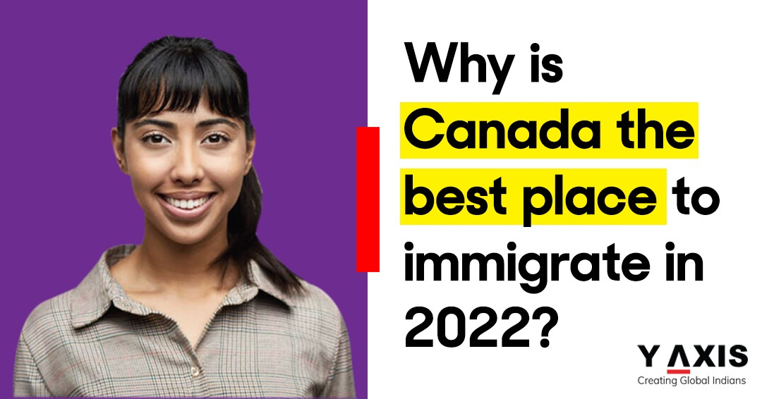 Why is Canada the best place to immigrate in