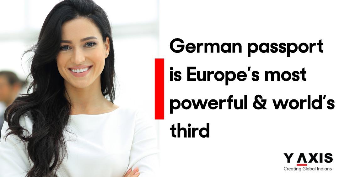 German passport is Europe's most powerful & world's third