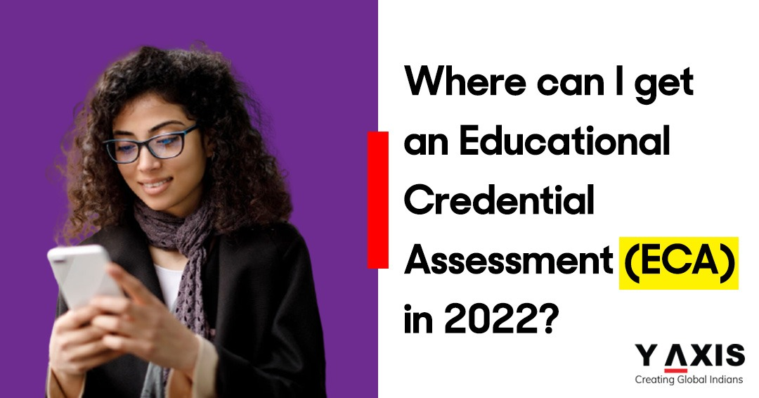 Where can I get an Educational Credential Assessment (ECA) in 2022